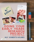 Doing Your Early Years Research Project : A Step by Step Guide - eBook