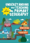 Understanding and Teaching Primary Geography - eBook