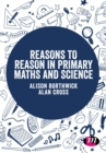 Reasons to Reason in Primary Maths and Science - eBook