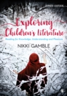 Exploring Children's Literature : Reading for Knowledge, Understanding and Pleasure - eBook