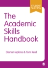 The Academic Skills Handbook : Your Guide to Success in Writing, Thinking and Communicating at University - eBook