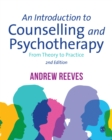 An Introduction to Counselling and Psychotherapy : From Theory to Practice - eBook