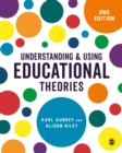 Understanding and Using Educational Theories - eBook