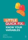 Know Your Variables : Little Quick Fix - Book