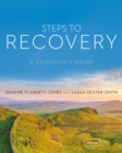 Steps to Recovery : A clinician's guide - Book