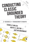 Conducting Classic Grounded Theory for Business and Management Students - Book