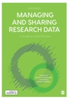 Managing and Sharing Research Data : A Guide to Good Practice - Book