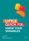 Know Your Variables : Little Quick Fix - eBook