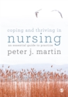 Coping and Thriving in Nursing : An Essential Guide to Practice - eBook