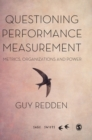 Questioning Performance Measurement: Metrics, Organizations and Power - Book