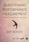 Questioning Performance Measurement: Metrics, Organizations and Power - eBook