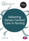 Delivering Person-Centred Care in Nursing - Book