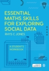 Essential Maths Skills for Exploring Social Data : A Student's Workbook - Book