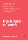 What Do We Know and What Should We Do About the Future of Work? - Book