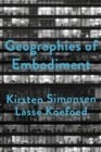 Geographies of Embodiment : Critical Phenomenology and the World of Strangers - Book