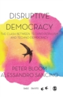 Disruptive Democracy : The Clash Between Techno-Populism and Techno-Democracy - Book