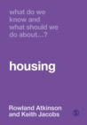 What Do We Know and What Should We Do About Housing? - Book