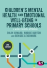 Children's Mental Health and Emotional Well-being in Primary Schools - Book