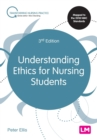 Understanding Ethics for Nursing Students - Book