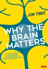Why The Brain Matters : A Teacher Explores Neuroscience - eBook