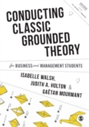 Conducting Classic Grounded Theory for Business and Management Students - eBook
