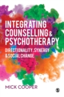 Integrating Counselling & Psychotherapy : Directionality, Synergy and Social Change - eBook