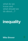 What Do We Know and What Should We Do About Inequality? - eBook