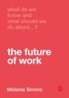 What Do We Know and What Should We Do About the Future of Work? - eBook