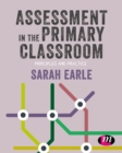 Assessment in the Primary Classroom : Principles and practice - eBook