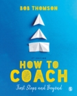 How to Coach: First Steps and Beyond - Book