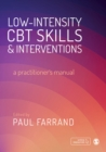 Low-intensity CBT Skills and Interventions : a practitioners' manual - Book