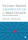 Values-Based Leadership in Healthcare : Congruent Leadership Explored - Book