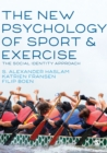 The New Psychology of Sport and Exercise : The Social Identity Approach - Book
