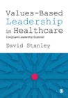 Values-Based Leadership in Healthcare : Congruent Leadership Explored - eBook