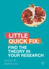Find the Theory in Your Research : Little Quick Fix - Book