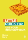 Use Your Interview Data : Little Quick Fix - eBook