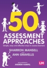 50 Assessment Approaches : Simple, easy and effective ways to assess learners - Book