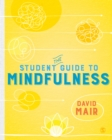 The Student Guide to Mindfulness - eBook