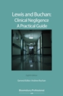 Lewis and Buchan: Clinical Negligence - A Practical Guide - Book