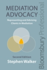Mediation Advocacy : Representing and Advising Clients in Mediation - eBook