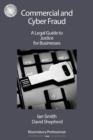 Commercial and Cyber Fraud: A Legal Guide to Justice for Businesses - eBook