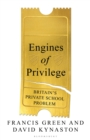 Engines of Privilege : Britain's Private School Problem - Book