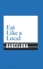 Eat Like a Local BARCELONA - Book