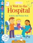 A Visit to the Hospital Activity and Sticker Book - Book