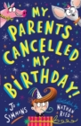 My Parents Cancelled My Birthday - Book