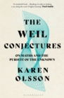 The Weil Conjectures : On Maths and the Pursuit of the Unknown - eBook