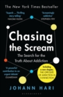 Chasing the Scream : The Search for the Truth About Addiction - Book