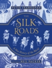 The Silk Roads : A New History of the World   Illustrated Edition - eBook