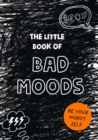 The Little Book of Bad Moods : (A cathartic activity book) - Book