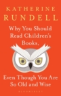 Why You Should Read Children's Books, Even Though You Are So Old and Wise - Book